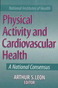 Physical activity and cardiovascular health : a national consensus