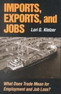 Imports, exports, and jobs : what does trade mean for employment and job loss?