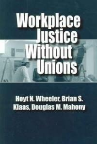 Workplace justice without unions