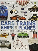 Cars, Trains, Ships, and Planes: A Visual Encyclopedia of Every Vehicle (Hardcover)