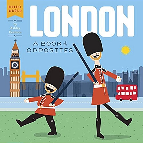 London: A Book of Opposites (Board Books)