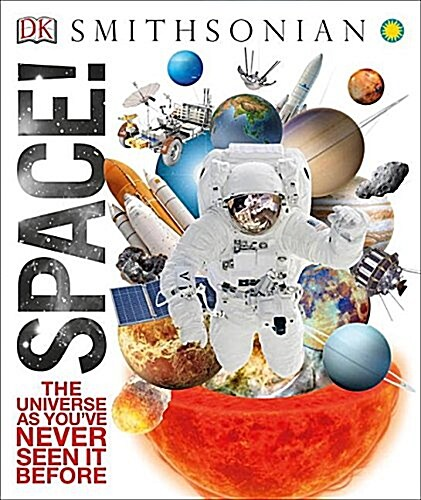 Space!: The Universe as Youve Never Seen It Before (Hardcover)