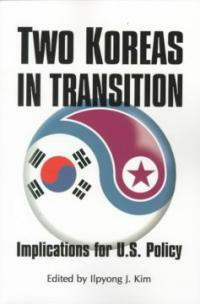 Two Koreas in transitions : implications for U.S. policy