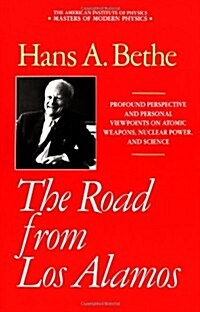 The Road from Los Alamos: Collected Essays of Hans A. Bethe (Hardcover, 1991)
