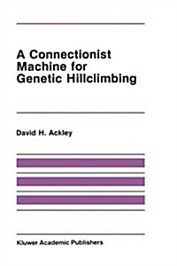A Connectionist Machine for Genetic Hillclimbing (Hardcover)