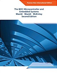 8051 Microcontroller and Embedded Systems, The: Pearson New International Edition (Paperback, 2 ed)