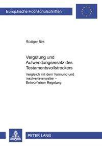 Vergütung und Aufwendungsersatz des Testamentsvollstreckers : Vergleich mit dem Vormund und Insolvenzverwalter : Entwurf einer Regelung