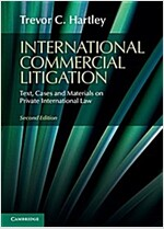 International Commercial Litigation : Text, Cases and Materials on Private International Law (Paperback, 2 Revised edition)