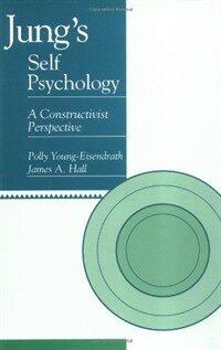 Jung's self psychology : a constructivist perspective