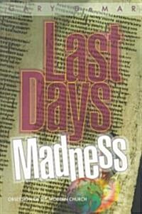 Last Days Madness (Paperback, 4th)
