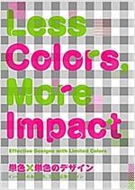 Less Colours: More Impact (Paperback)