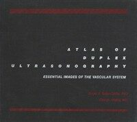 Atlas of duplex ultrasonography : essential images of the vascular system