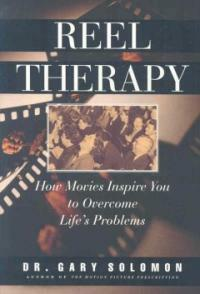 Reel therapy : how movies inspire you to overcome life's problems