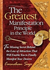 The Greatest Manifestation Principle in the World (Hardcover)