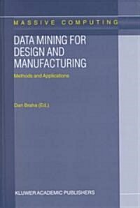 Data Mining for Design and Manufacturing: Methods and Applications (Hardcover, 2002)