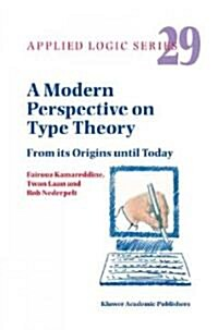 A Modern Perspective on Type Theory: From Its Origins Until Today (Hardcover, 2004)