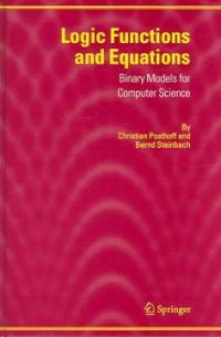 Logic functions and equations : binary models for computer-science