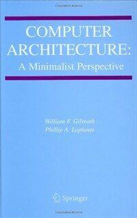 Computer architecture : a minimalist perspective