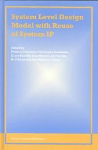 System level design model with re-use of system IP
