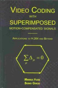 Video coding with superimposed motion-compensated signals : applications to H.264 and beyond