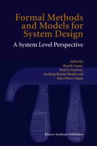Formal methods and models for system design : a system level perspective