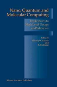 Nano, quantum, and molecular computing: implications to high level design and validation