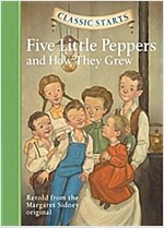 Classic Starts(r) Five Little Peppers and How They Grew (Hardcover)
