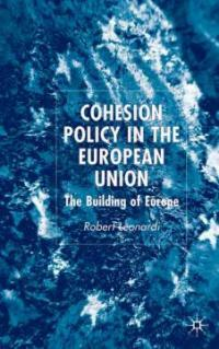 Cohesion policy in the European Union : the building of Europe