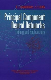 Principal component neural networks : theory and applications