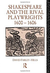 Shakespeare and the Rival Playwrights, 1600-1606 (Hardcover)