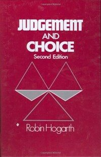 Judgement and choice : the psychology of decision 2nd ed