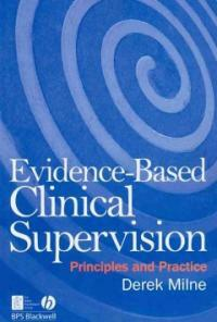Evidence-based clinical supervision : principles and practice