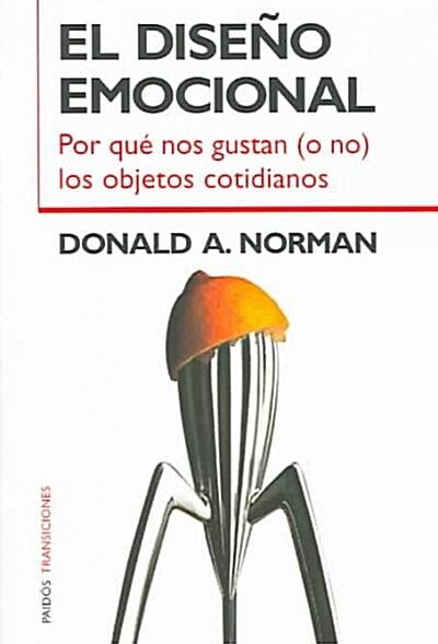 El diseno emocional/ Emotional Design (Paperback, Translation)
