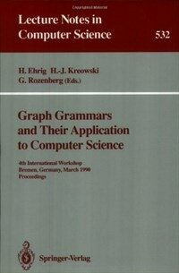 Graph grammars and their application to computer science : 4th international workshop, Bremen, Germany, March 5-9, 1990 : proceedings