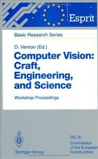 Computer vision: craft, engineering, and science : workshop proceedings, Killarney, Ireland, September 9/10, 1991