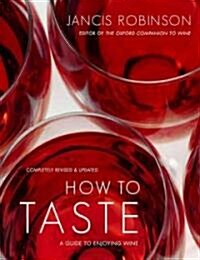 How to Taste: A Guide to Enjoying Wine (Hardcover, Revised, Update)