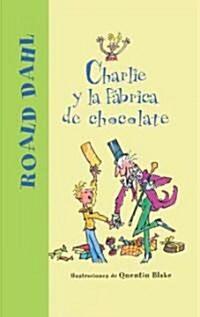 Charlie y la Fabrica de Chocolate = Charlie and the Chocolate Factory (Prebound, Turtleback Scho)