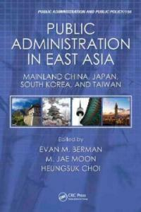 Public administration in East Asia : Japan, South Korea, Chinese mainland and Taiwan
