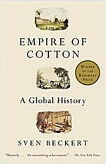 Empire of Cotton: A Global History (Paperback)