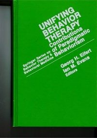 Unifying behavior therapy : contributions of paradigmatic behaviorism