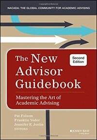 The new advisor guidebook : mastering the art of academic advising