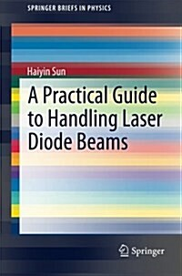 A Practical Guide to Handling Laser Diode Beams (Paperback, 2, 2015)