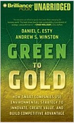 Green to Gold: How Smart Companies Use Environmental Strategy to Innovate, Create Value, and Build Competitive Advantage                               (MP3 CD, Revised, Update)
