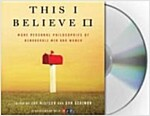 This I Believe II (Audio CD, Unabridged)