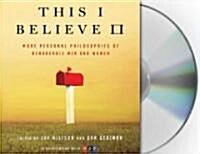 This I Believe II (Audio CD, Unabridged)