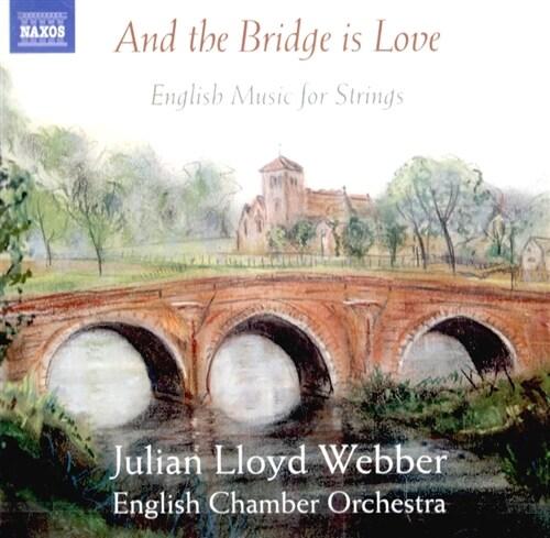 [수입] And The Bridge Is Love - 현을 위한 영국 음악