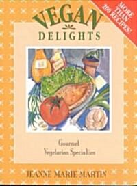 Vegan Delights: Gourmet Vegetarian Specialties (Paperback, Revised)