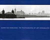 American Horizons: The Photographs of Art Sinsabaugh (Hardcover)