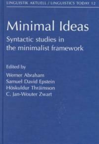 Minimal ideas : syntactic studies in the minimalist framework