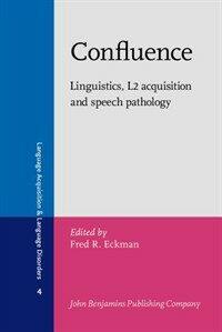 Confluence : linguistics, L2 acquisition, and speech pathology
